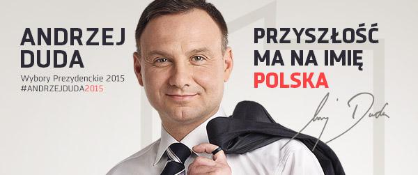 Baner_A_Duda_Przyszlosc_ma_na_imie_Polska